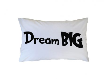 Crisp white cotton pillowcase with black Dream Big wording